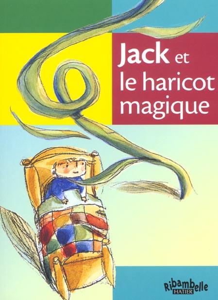 RIBAMBELLE CP SERIE VERTE ED. 2009 - JACK ET LE HARICOT MAGIQUE (ALBUM N 4)