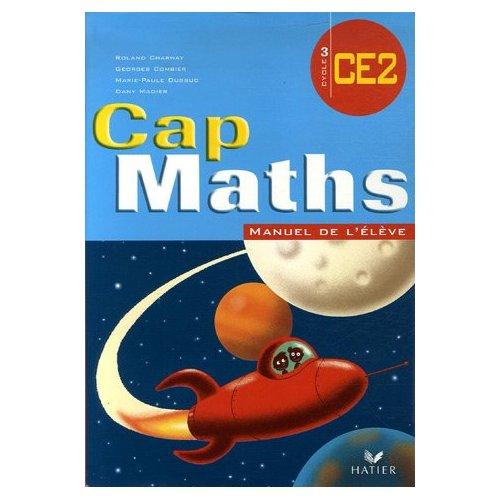 CAP MATHS CE2 ED. 2007, LIVRE DE L'ELEVE (NON VENDU SEUL) COMPOSE PRODUIT 9612698