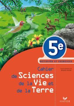 CAHIER DE SCIENCES DE LA VIE ET DE LA TERRE 5E, ACTIVTES ET EXERCICES, ENSEIGNEMENT ADAPTE
