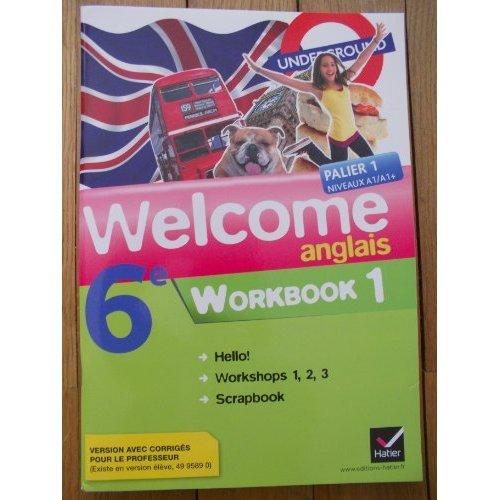 WELCOME ANGLAIS 6E ED. 2011, WORKBOOK EN 2 VOLUMES (VERSION CORRIGEE ENSEIGNANT)
