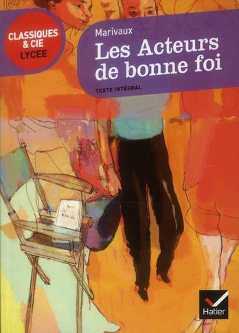 LES ACTEURS DE BONNE FOI - CLASSIQUES & CIE LYCEE