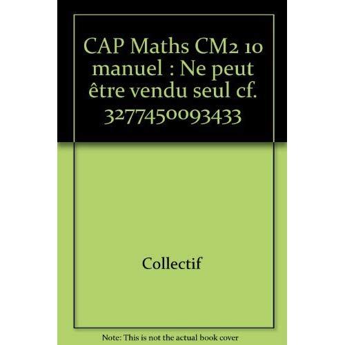 CAP MATHS CM2 2010, MANUEL ELEVE NON VENDU SEUL COMPOSE LE 9653536