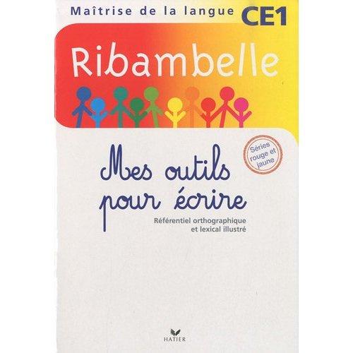 RIBAMBELLE CE1 2010 SERIE ROUGE, MES OUTILS POUR ECRIRE NON VENDU SEUL COMPOSE LE 9344979