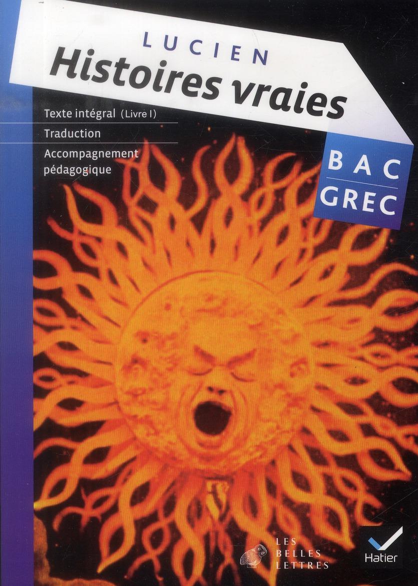 OEUVRE COMPLETE GREC TLE ED. 2013 - HISTOIRES VRAIES, LIVRE I, LUCIEN DE SAMOSATE