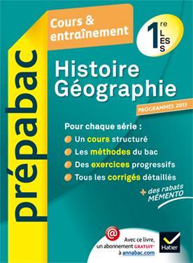 HISTOIRE-GEOGRAPHIE 1RE L, ES, S - PREPABAC COURS & ENTRAINEMENT (PROGRAMME 2013)
