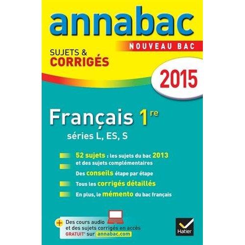 ANNALES ANNABAC 2015 FRANCAIS 1RE L, ES, S