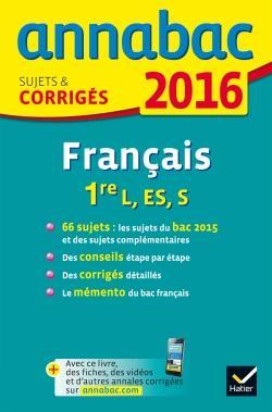 ANNALES ANNABAC 2016 FRANCAIS 1RE L, ES, S