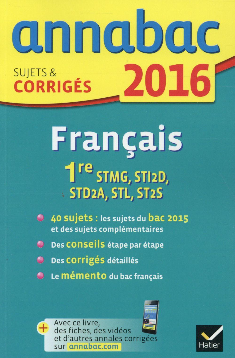 ANNALES ANNABAC 2016 FRANCAIS 1RE STMG, STI2D, STD2A, STL, ST2S