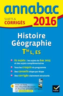 ANNALES ANNABAC 2016 HISTOIRE-GEOGRAPHIE TLE L, ES