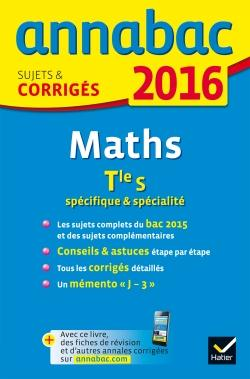 ANNALES ANNABAC 2016 MATHS TLE S SPECIFIQUE & SPECIALITE