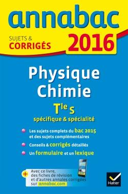 ANNALES ANNABAC 2016 PHYSIQUE-CHIMIE TLE S SPECIFIQUE & SPECIALITE