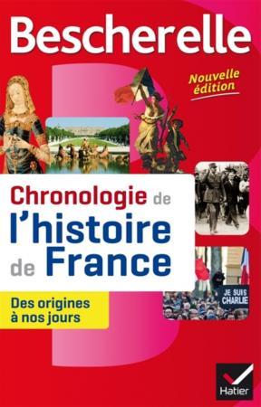 BESCHERELLE CHRONOLOGIE DE L'HISTOIRE DE FRANCE (EDITION 2016)