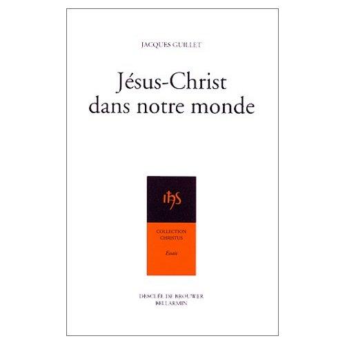 JESUS-CHRIST DANS NOTRE MONDE