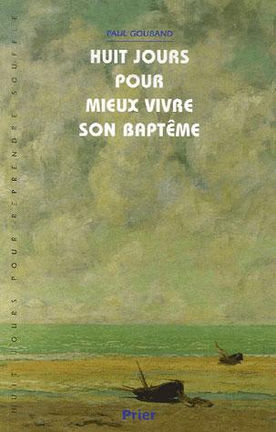 HUIT JOURS POUR MIEUX VIVRE SON BAPTEME