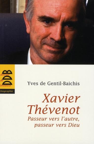 XAVIER THEVENOT - PASSEUR VERS L'AUTRE, PASSEUR VERS DIEU