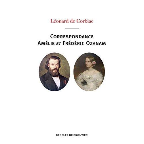 CORRESPONDANCE FREDERIC OZANAM ET AMELIE SOULACROIX - POEMES, PRIERES ET NOTES INTIMES