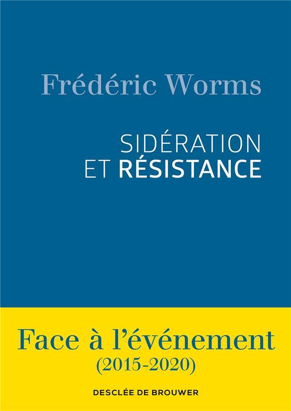 SIDERATION ET RESISTANCE - FACE A L'EVENEMENT (2015-2020)
