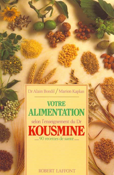 VOTRE ALIMENTATION SELON L'ENSEIGNEMENT DU DR KOUSMINE