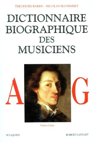 DICTIONNAIRE BIOGRAPHIQUE DES MUSICIENS - TOME 1