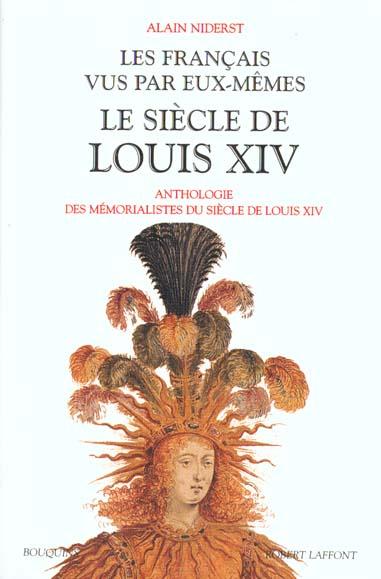 LES FRANCAIS VUS PAR EUX-MEMES - LE SIECLE DE LOUIS XIV - TOME 1