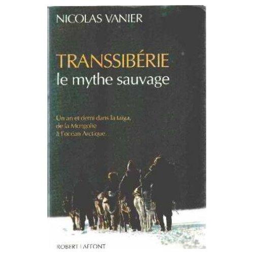 TRANSSIBERIE LE MYTHE SAUVAGE