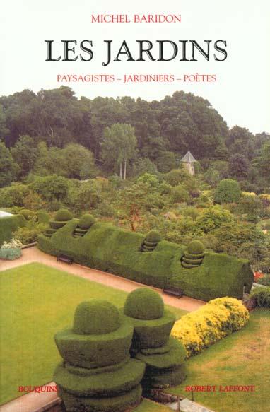 LES JARDINS - PAYSAGISTES, JARDINIERS, POETES