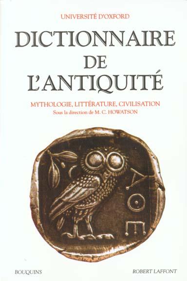 DICTIONNAIRE DE L'ANTIQUITE MYTHOLOGIE, LITTERATURE, CIVILISATION