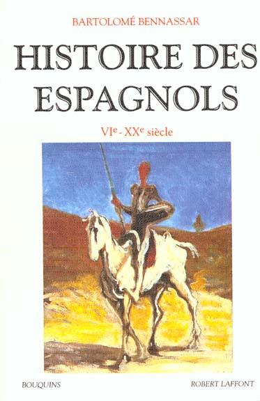 HISTOIRE DES ESPAGNOLS VIE-XXE SIECLE
