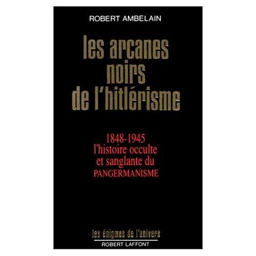 LES ARCANES NOIRS DE L'HITLERISME