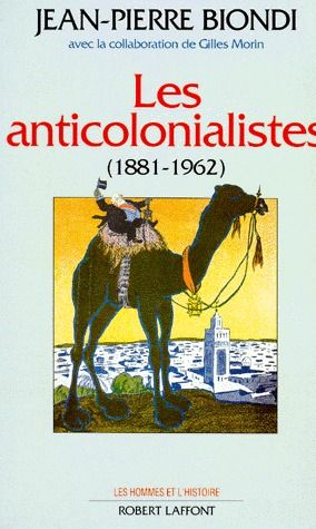 LES ANTICOLONIALISTES - 1881-1962