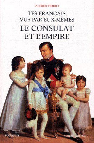 LES FRANCAIS VUS PAR EUX-MEMES - TOME 3 - LE CONSULAT ET L'EMPIRE