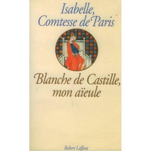 BLANCHE DE CASTILLE MON AIEULE