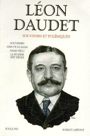 LEON DAUDET - SOUVENIRS ET POLEMIQUES