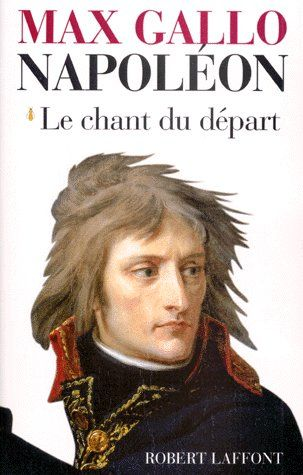 NAPOLEON - TOME 1 - LE CHANT DU DEPART - 1769-1799 - VOLUME 01