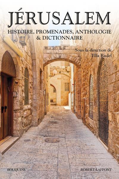 JERUSALEM - HISTOIRE, PROMENADES, ANTHOLOGIE
