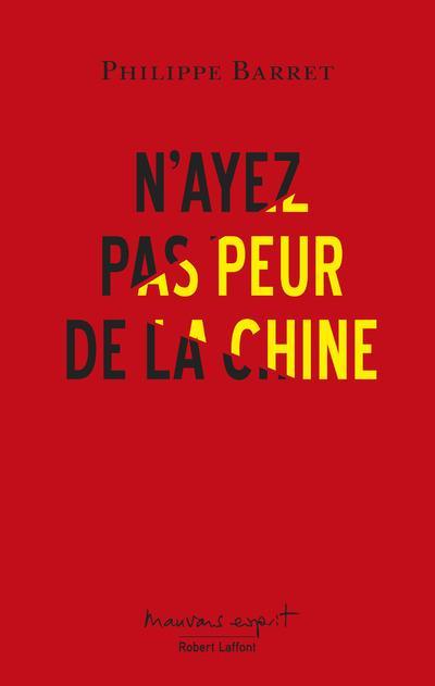 N'AYEZ PAS PEUR DE LA CHINE