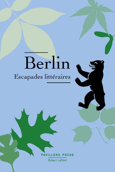 BERLIN - ESCAPADES LITTERAIRES - PAVILLONS POCHE (DOMAINE PUBLIC)