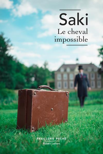 LE CHEVAL IMPOSSIBLE - NOUVELLE EDITION - PAVILLONS POCHE
