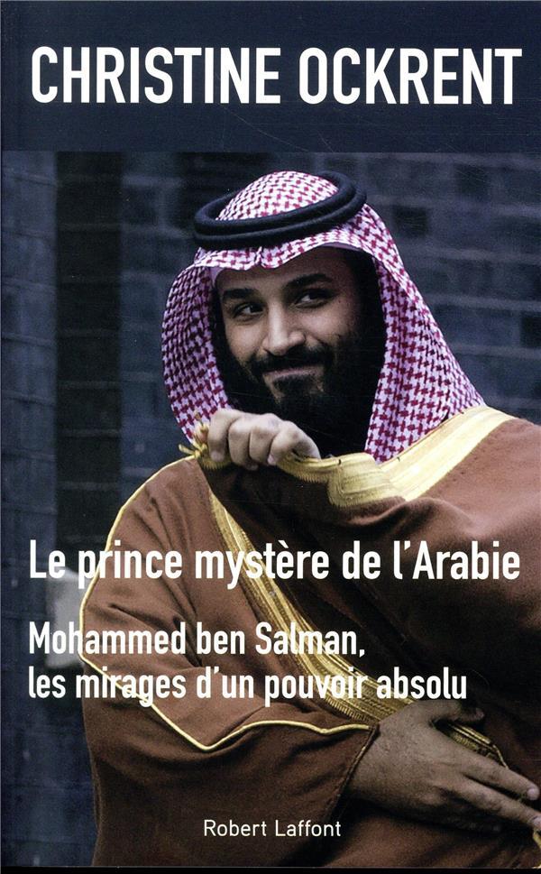 LE PRINCE MYSTERE DE L'ARABIE, MOHAMMED BEN SALMAN