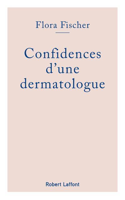 CONFIDENCES D'UNE DERMATOLOGUE