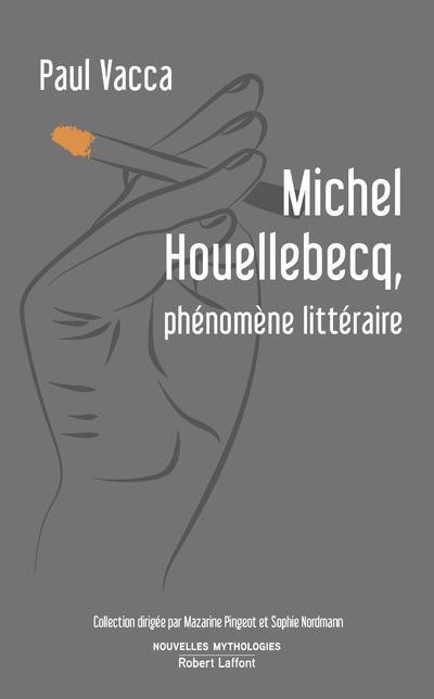 MICHEL HOUELLEBECQ, PHENOMENE LITTERAIRE