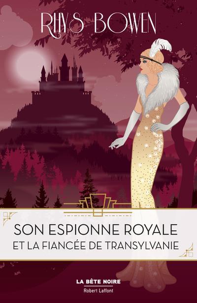 SON ESPIONNE ROYALE ET LA FIANCEE DE TRANSYLVANIE - TOME 4 - VOL04