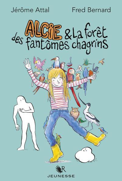 ALCIE ET LA FORET DES FANTOMES CHAGRINS
