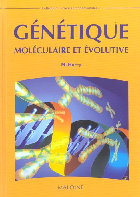 GENETIQUE MOLECULAIRE ET EVOLUTIVE