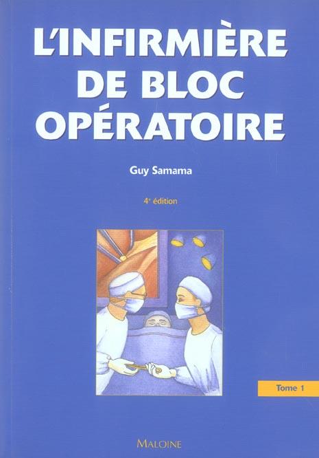 L'INFIRMIERE DE BLOC OPERATOIRE. TOME 1, 4E ED.