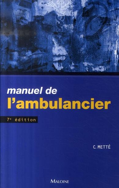 MANUEL DE L'AMBULANCIER, 7E ED.