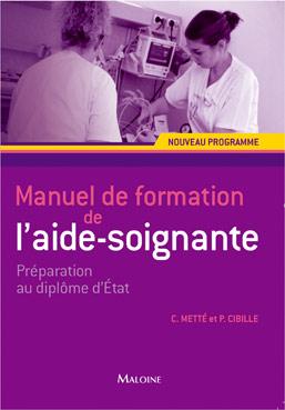 MANUEL DE FORMATION DE L'AIDE-SOIGNANT. PREPARATION AU DIPLOME D'ETAT