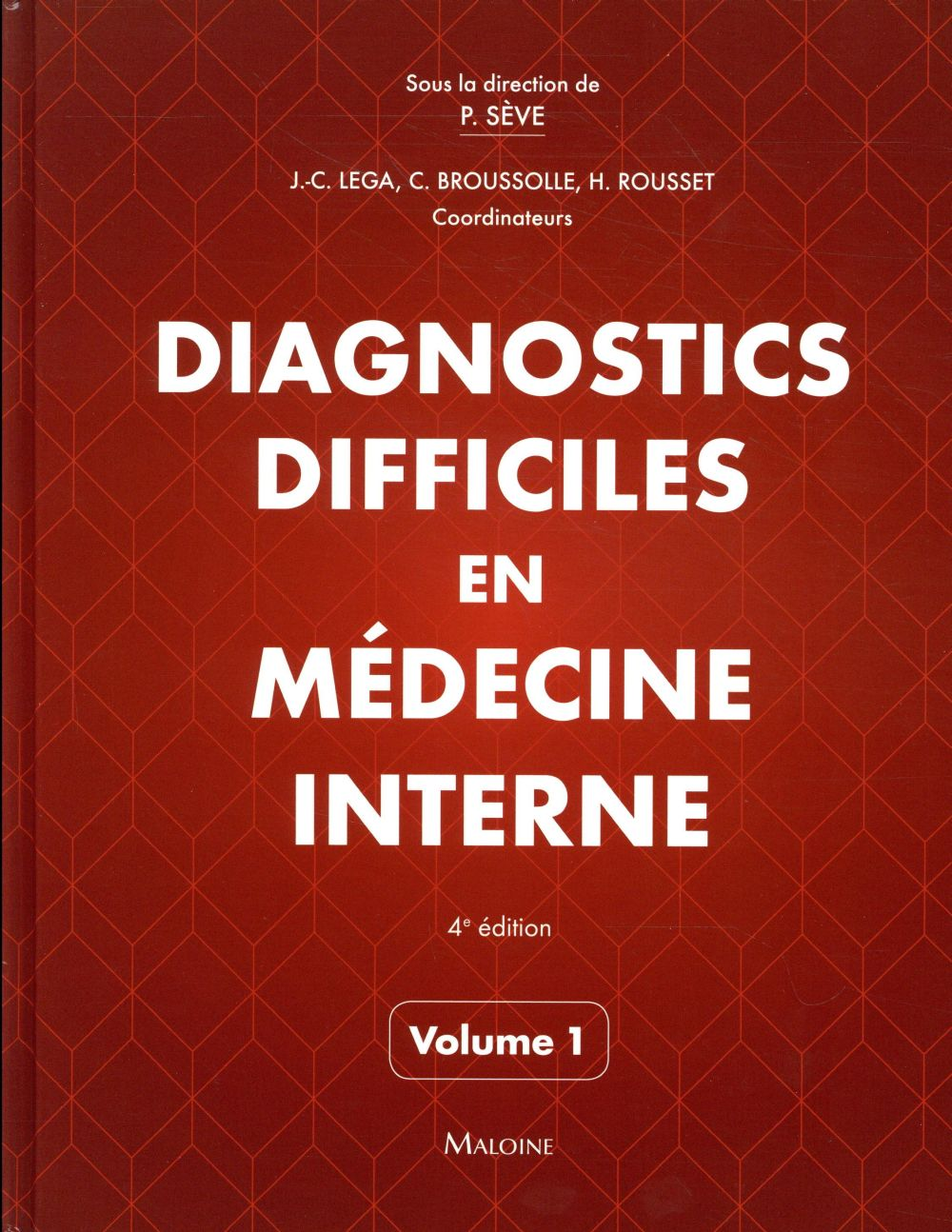 DIAGNOSTICS DIFFICILES EN MEDECINE INTERNE 4E ED.