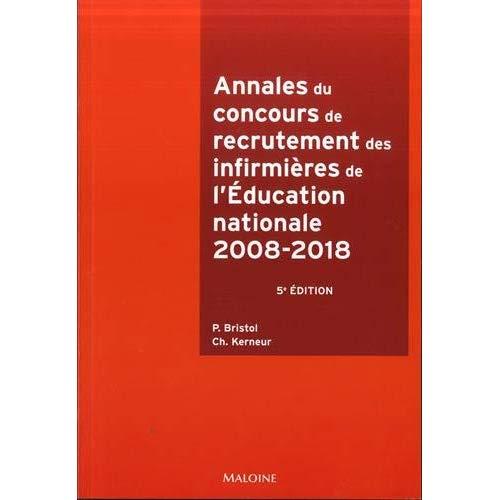 ANNALES DU CONCOURS RECRUTEMENT DES INFIRMIERES DE L'EDUCATION NATIONALE - 5E EDITION - 2008-2018