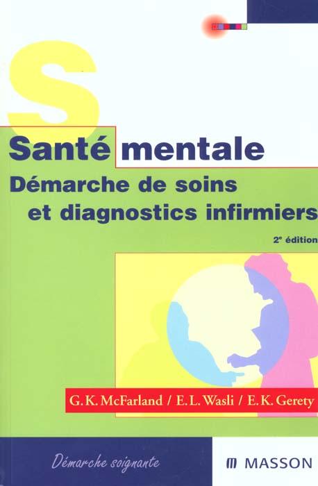 SANTE MENTALE DEMARCHE DE SOINS ET DIAGNOSTICS INFIRMIERS 2EME EDITION